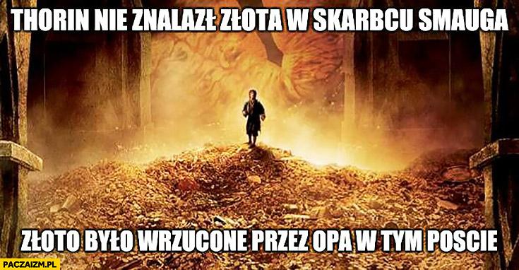 Thorin nie znalazł złota w skarbcu Smauga, złoto było wrzucone przez OPa w tym poście
