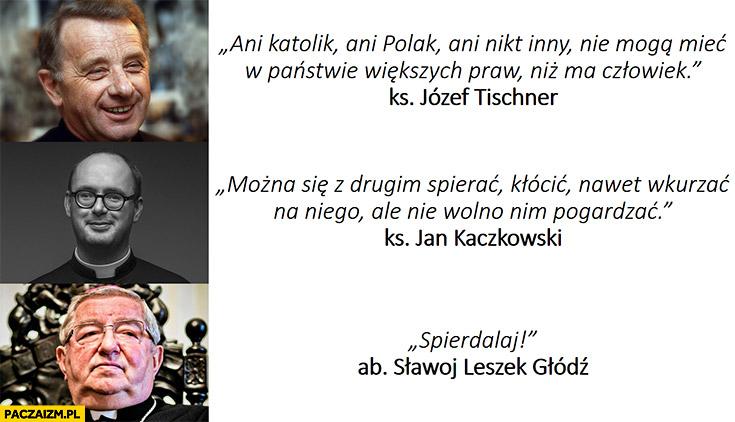 Tischner Kaczkowski Głódź cytaty księży porównanie spierdzielaj