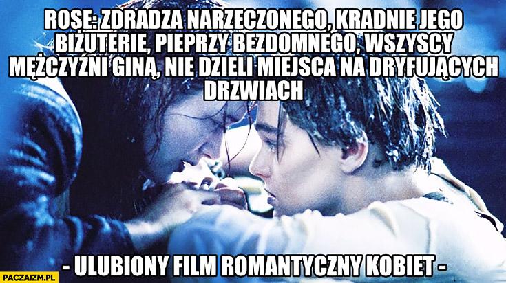 Titanic Rose: zdradza narzeczonego, kradnie jego biżuterię, pieprzy bezdomnego, wszyscy mężczyźni giną, nie dzieli miejsca na dryfujących drzwiach – ulubiony film romantyczny kobiet