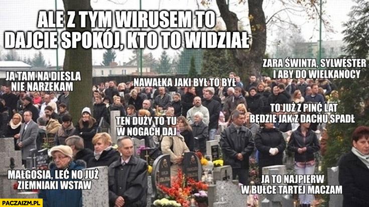 Tłumy na cmentarzu ale z tym wirusem to dajcie spokój kto to widział