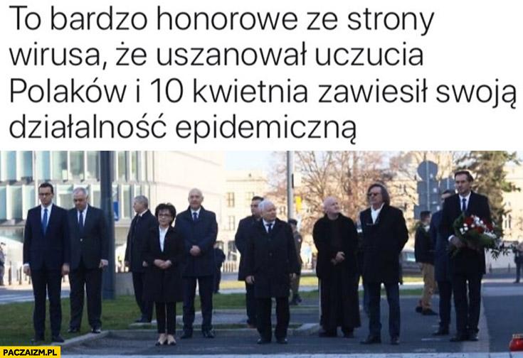 To bardzo honorowe ze strony koronawirusa, że uszanował uczucia Polaków i 10 kwietnia zawiesił swoją działalność epidemiczna Kaczyński rocznica Smoleńska