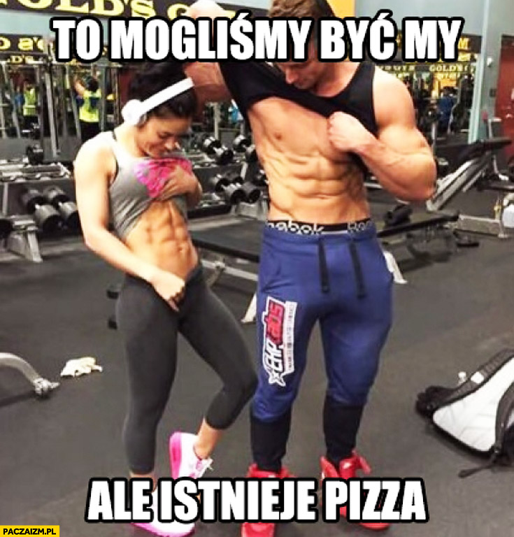 To mogliśmy być my ale istnieje pizza