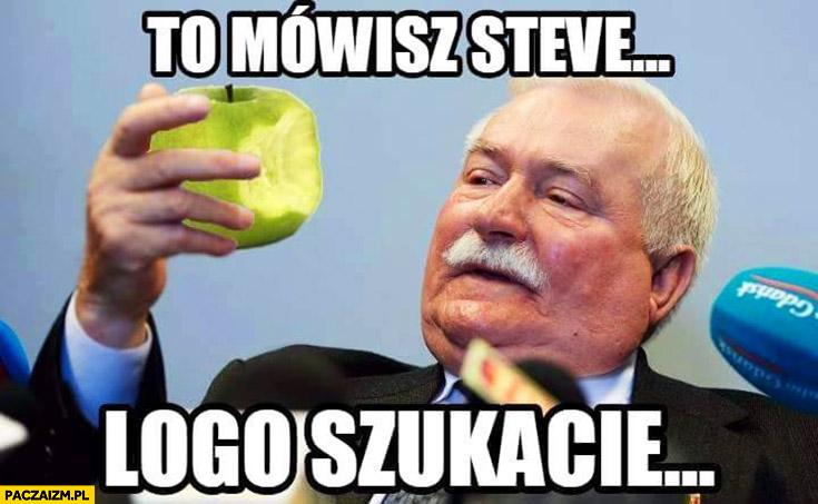 To mówisz Steve logo szukacie? Lech Wałęsa z jabłkiem Jobs Apple