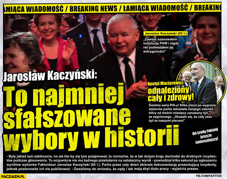 To najmniej sfałszowane wybory w historii Jarosław Kaczyński faktoid