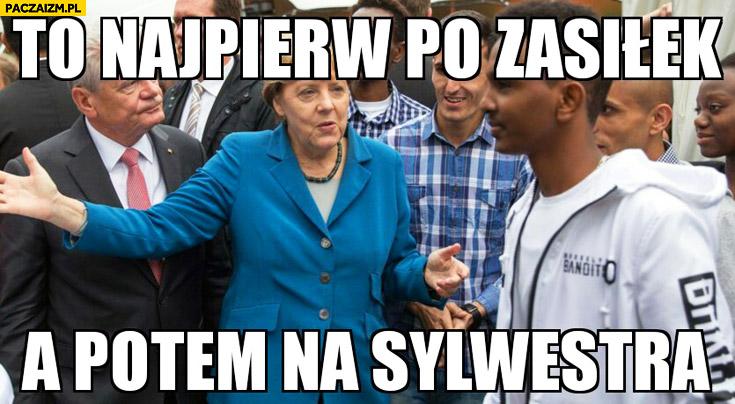 To najpierw po zasiłek a potem na sylwestra Angela Merkel wita uchodźców