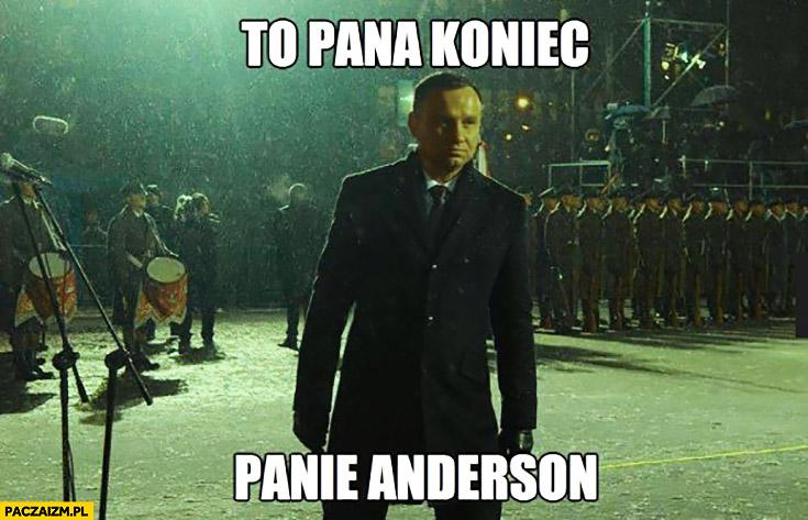 To pana koniec Panie Anderson. Andrzej Duda Matrix