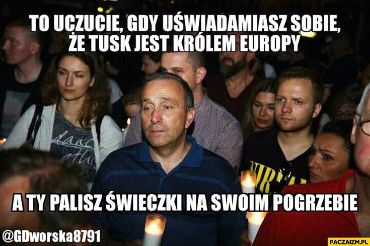 To uczucie gdy uświadamiasz sobie, że Tusk jest królem Europy, a Ty palisz świeczki na swoim pogrzebie smutny Grzegorz Schetyna