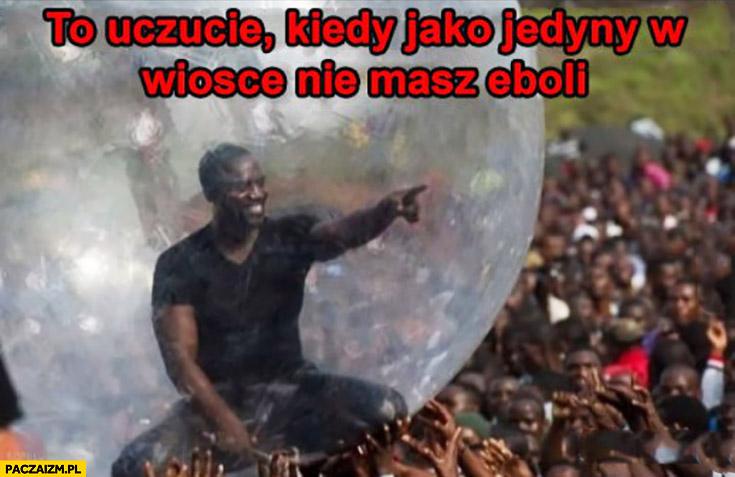 To uczucie kiedy jako jedyny w wiosce nie masz eboli murzyn w kuli zorbing