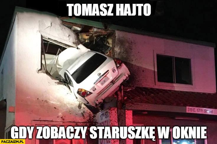 Tomasz Hajto gdy zobaczy staruszkę w oknie samochód wleciał w budynek