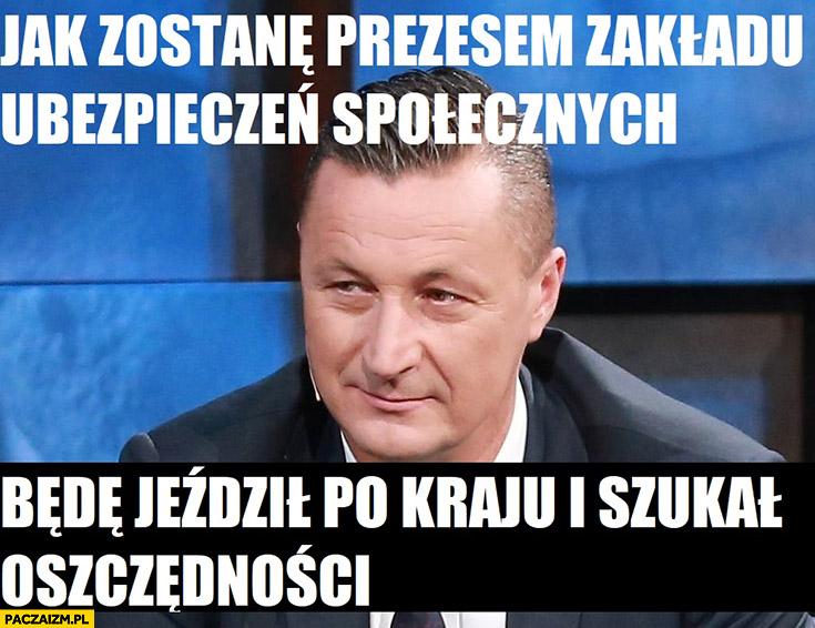 Tomasz Hajto jak zostanę prezesem ZUS będę jeździł po kraju i szukał oszczędności