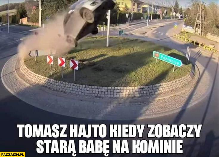 Tomasz Hajto kiedy zobaczy starą babę na kominie wypadek rondo Rąbień