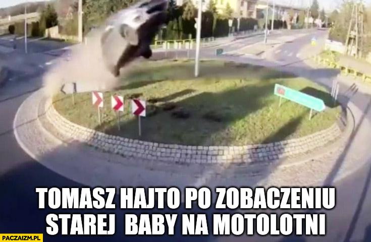 Tomasz Hajto po zobaczeniu starej baby na motolotni wypadek rondo Rąbień