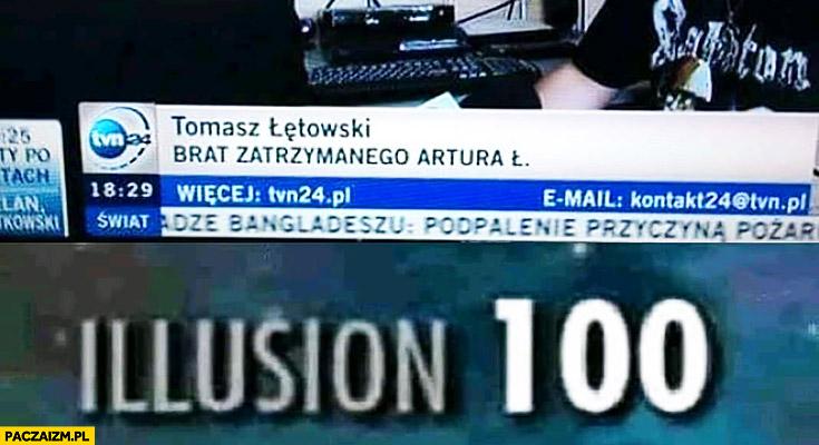 Tomasz Letowski brat zatrzymanego Artura L. illusion 100