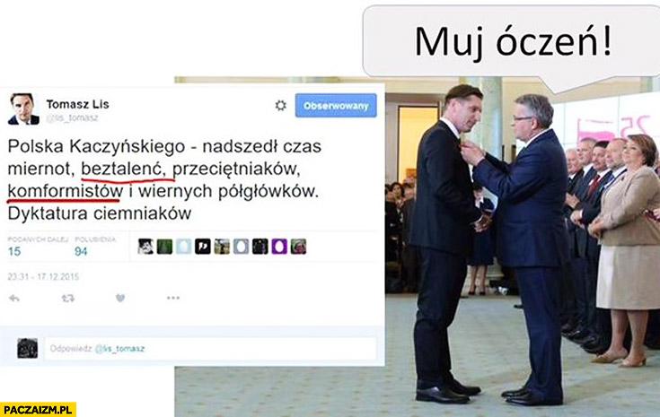 Tomasz Lis beztalenć komformistów. Mój uczeń Bronek Komorowski