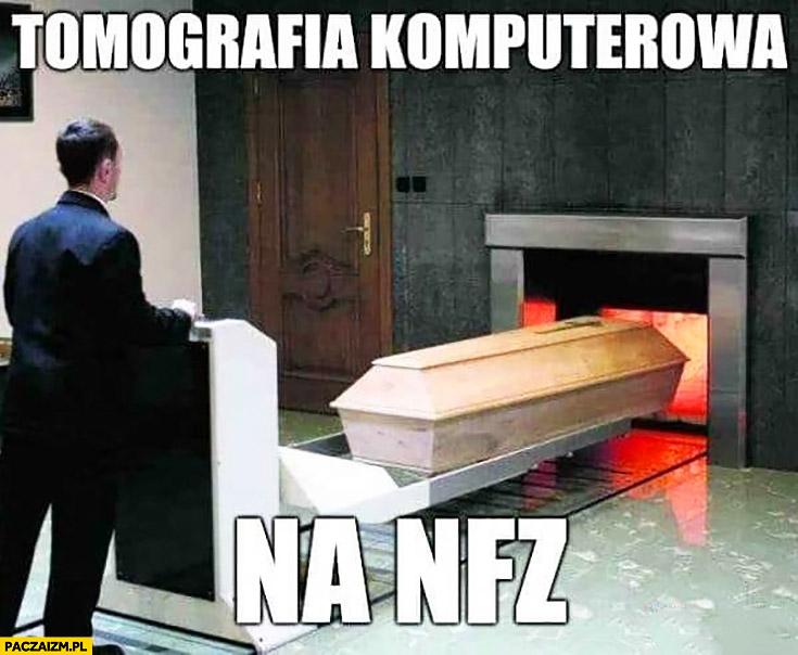 Tomografia komputerowa na NFZ kremacja
