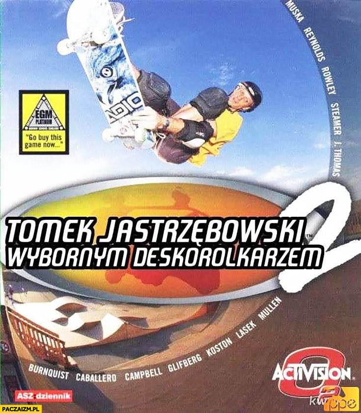 Tony Hawk Tomek Jastrzębowski wybornym deskorolkarzem przeróbka okładki gry