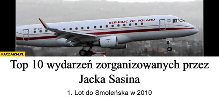 Top 10 wydarzeń zorganizowanych przez Jacka Sasina: 1. lot do Smoleńska w 2010