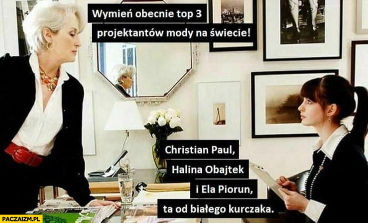Top 3 projektantów mody na świecie: Christian Paul, Halina Obajtek
