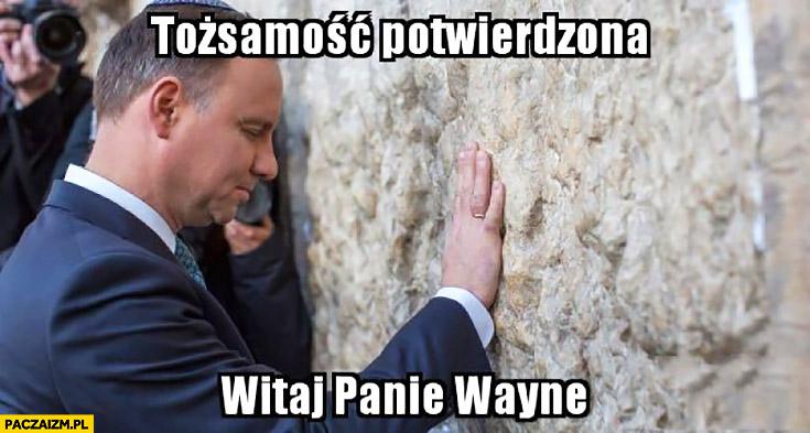 Tożsamość potwierdzona, witaj panie Wayne Andrzej Duda