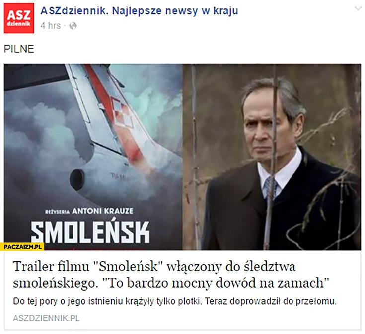 Trailer filmu Smoleńsk włączony do śledztwa Smoleńskiego to bardzo mocny dowód na zamach ASZ Dziennik