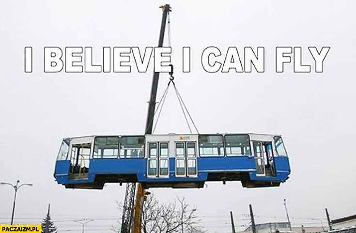 Tramwaj I believe I can fly