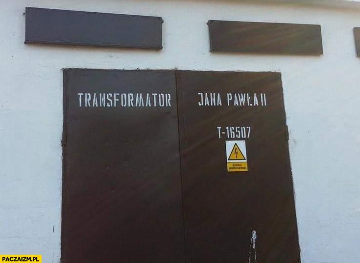 Transformator Jana Pawła II napis na transformatorze