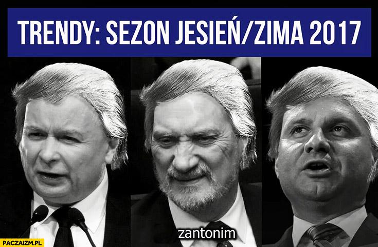 Trendy sezon jesień zima 2017 Kaczyński Macierewicz Duda fryzura jak Donald Trump