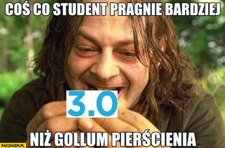 Trójka 3 coś co student pragnie bardziej niż Gollum pierścienia