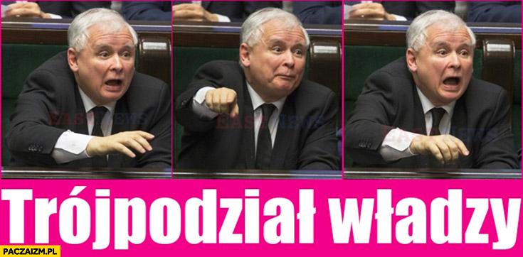 Trójpodział władzy Kaczyński trzy razy
