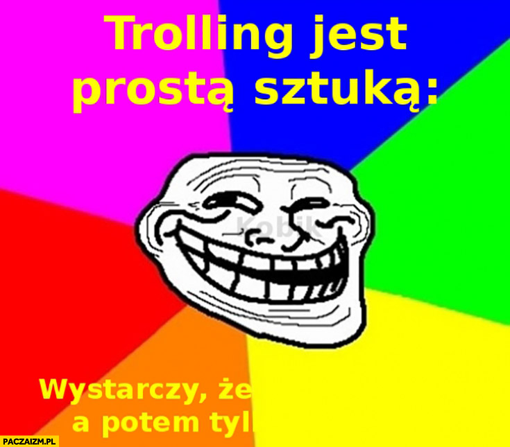 Trolling jest prostą sztuką wystarczy, że a potem tylko żółty tekst na żółtym tle