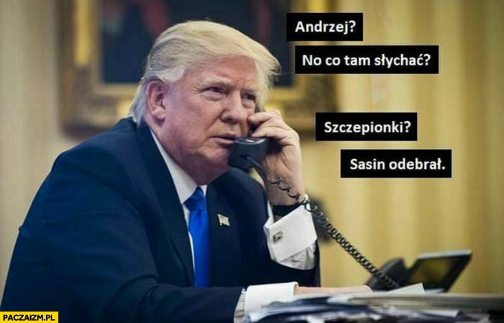 Trump Andrzej co słychać? Szczepionki? Sasin odebrał