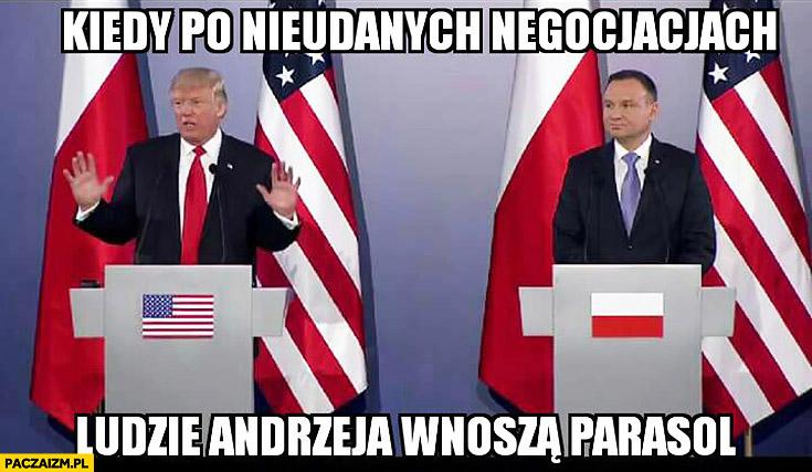 Trump Duda kiedy po nieudanych negocjacjach ludzie Andrzeja wnoszą parasol