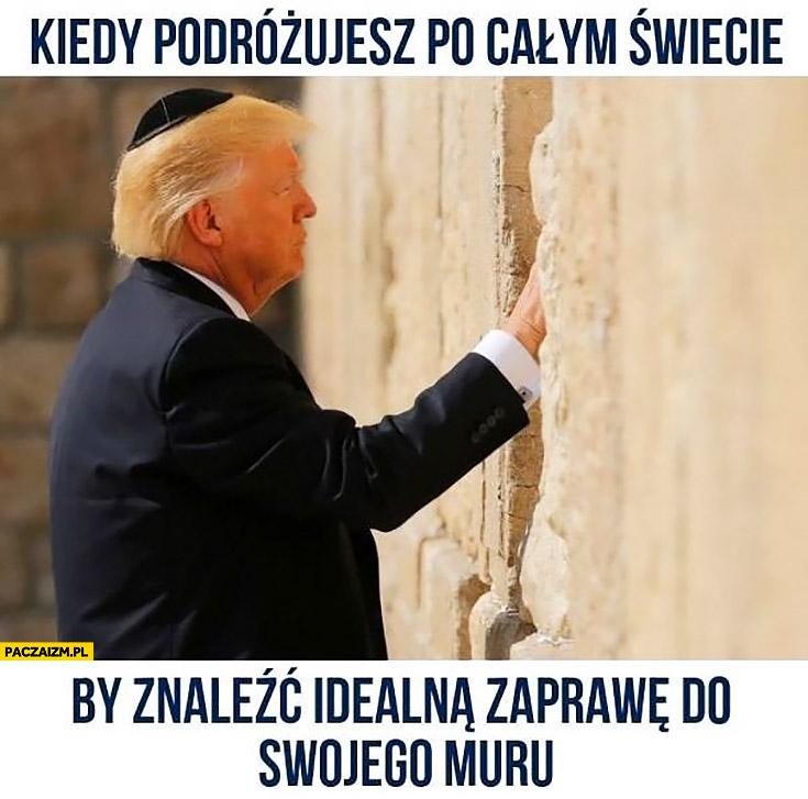 Trump kiedy podróżujesz po całym świecie by znaleźć idealną zaprawę do swojego muru
