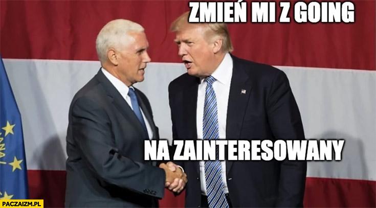 Trump Pence zmień mi z going na zainteresowany nie przyjeżdża nie przylatuje do Polski