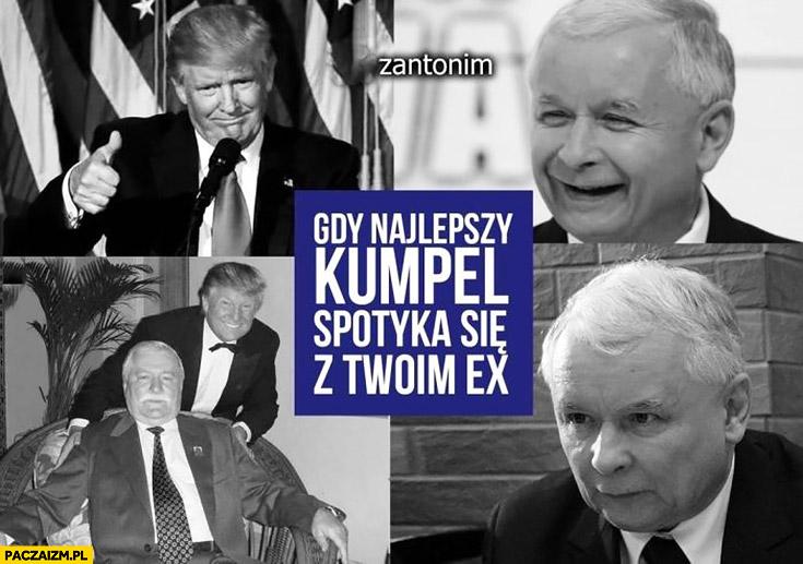 Trump Wałęsa Kaczyński gdy najlepszy kumpel spotyka się z Twoim ex