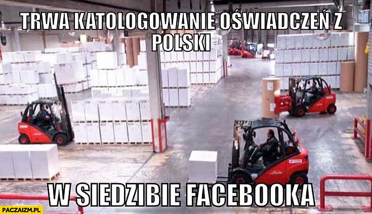 Trwa katalogowanie oświadczeń z Polski w siedzibie facebooka