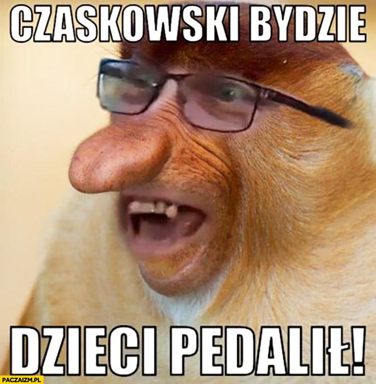 Trzaskowski będzie dzieci pedalił wyborca PiS małpa nosacz