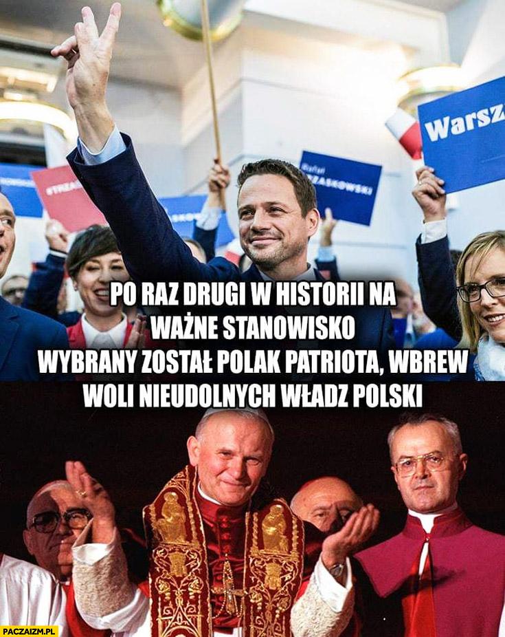 Trzaskowski Jan Paweł 2 po raz drugi w historii na ważne stanowisko wybrany został Polak patriota wbrew woli nieudolnych władz polski