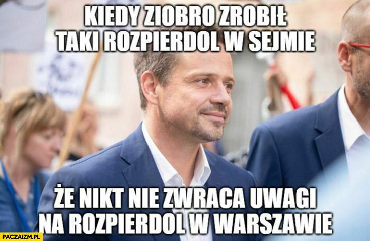 Trzaskowski kiedy Ziobro zrobił rozpierdziel w sejmie, że nikt nie zwraca uwagi na rozpierdziel w Warszawie