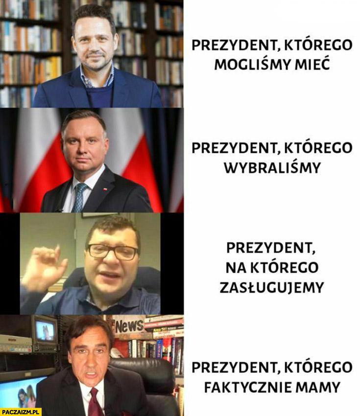 Trzaskowski prezydent którego mogliśmy mieć, Duda prezydent którego wybraliśmy, Stonoga na którego zasługujemy, Max Kolonko którego faktycznie mamy