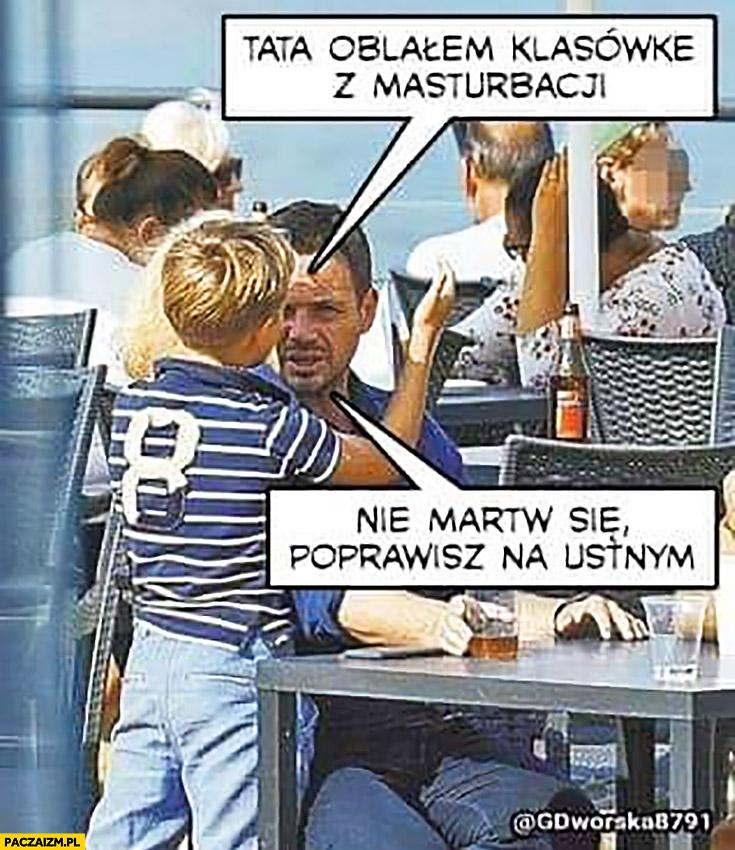 Trzaskowski tata oblałem klasówkę z masturbacji, nie martw się poprawisz na ustnym