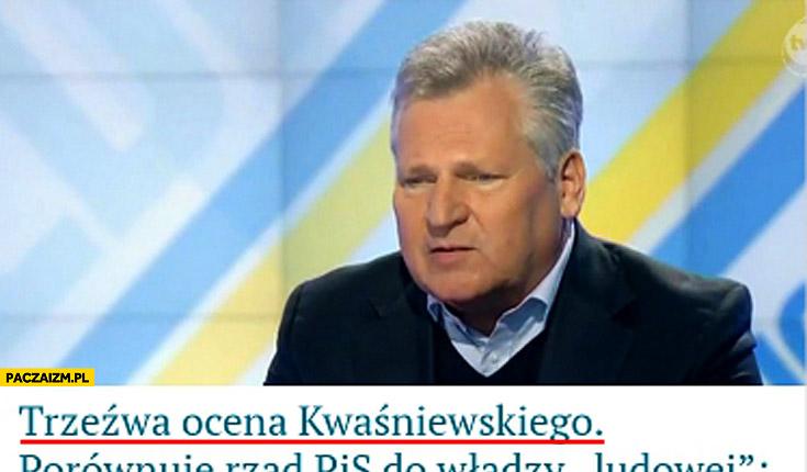 Trzeźwa ocena Kwaśniewskiego