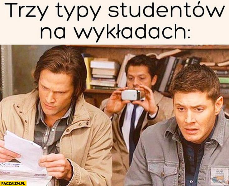 Trzy typy studentów na wykładach: czyta, robi zdjęcia, jest załamany