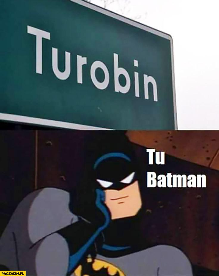 Turobin miejscowość w Polsce tu Batman