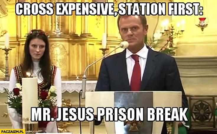 Tusk cross expensive station first Mr. Jesus prison break droga krzyżowa stacja pierwsza Pan Jezus skazany na śmierć angielski z Tuskiem