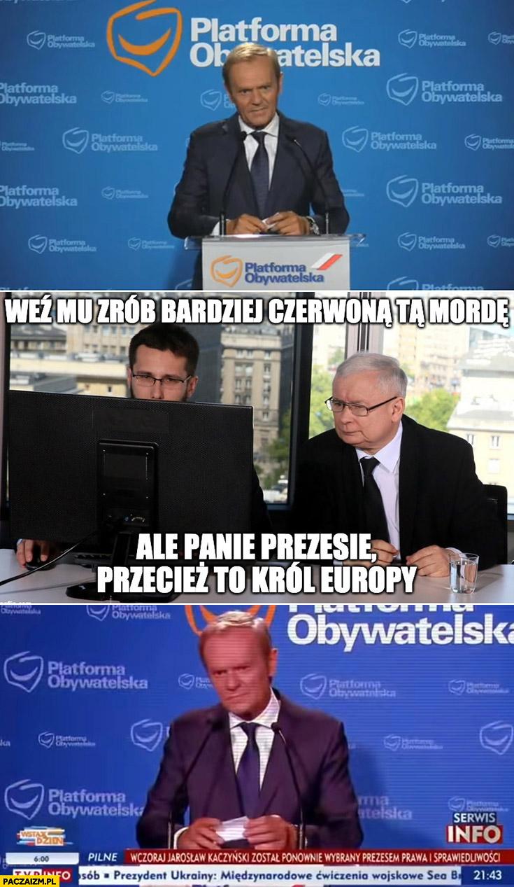 Tusk konferencja Kaczyński weź mu zrób bardziej czerwoną tą mordę ale panie prezesie przecież to król Europy
