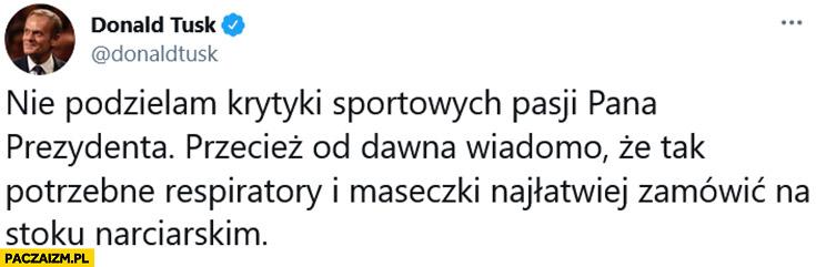 Tusk nie podzielam krytyki sportowych pasji prezydenta Dudy wiadomo ze respiratory i maseczki najłatwiej zamówić na stoku narciarskim