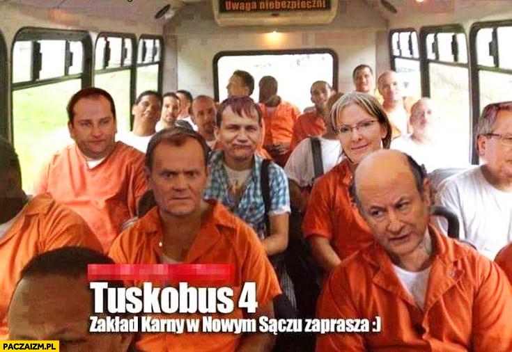 Tuskobus 4 zakład karny w Nowym Sączu zaprasza więźniowie Rostowski Sikorski Kopacz