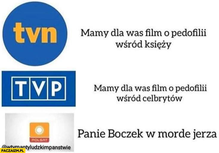 TVN mamy dla was film o pedofilii księży, TVP celebrytów, Polsat panie boczek w mordę jeża