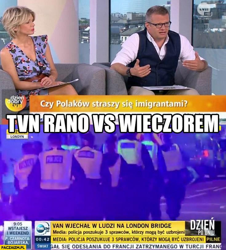 TVN rano: czy Polaków straszy się imigrantami? vs wieczorem: wydanie specjalne zamach w Londynie